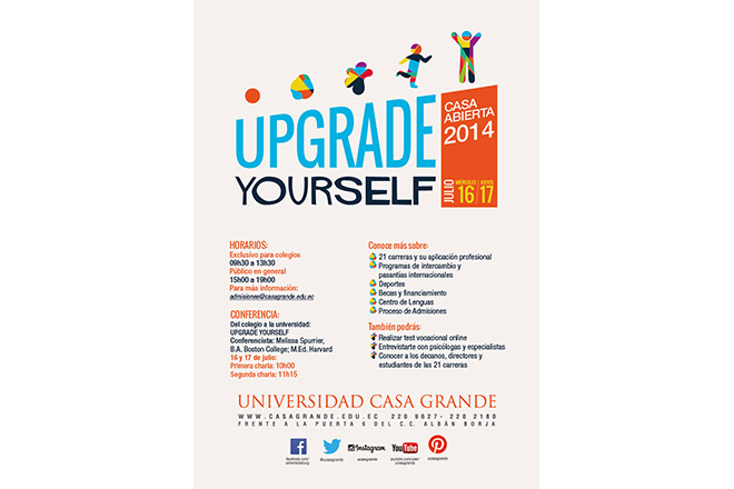 Universidad Casa Grande invita a Casa Abierta UPGRADE YOURSELF 2014